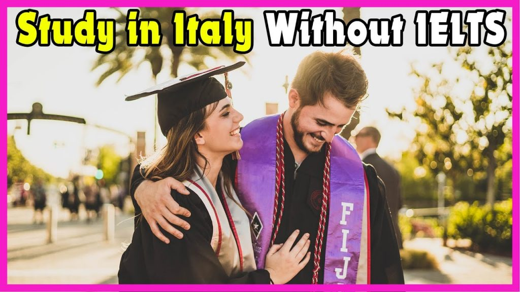 Study in Italy Without IELTS 2022 - Italy Visa Online Apply